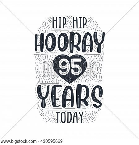 Birthday Anniversary Event Lettering For Invitation, Greeting Card And Template, Hip Hip Hooray 95 Y