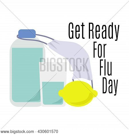 Get Ready For Flu Day, Idea For A Banner Or Postcard On A Medical Theme Vector Illustration