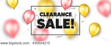 Clearance Sale Text. Balloons Frame Promotion Ad Banner. Special Offer Price Sign. Advertising Disco