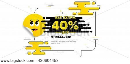 Get Extra 40 Percent Off Sale. Cartoon Face Sticker With Chat Bubble Frame. Discount Offer Price Sig