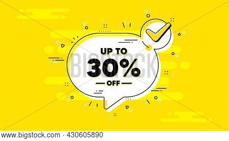 Up To 30 Percent Off Sale. Check Mark Yellow Chat Banner. Discount Offer Price Sign. Special Offer S