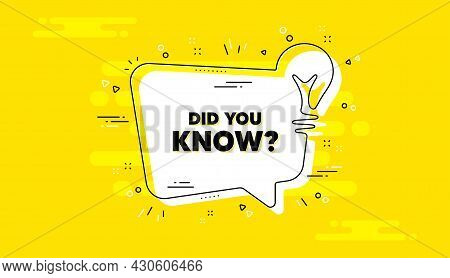 Did You Know Text. Idea Yellow Chat Bubble Banner. Special Offer Question Sign. Interesting Facts Sy