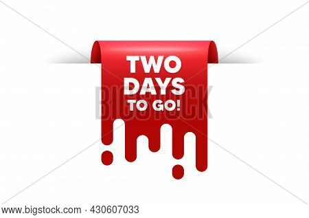 2 Days To Go Text. Red Ribbon Tag Banner. Special Offer Price Sign. Advertising Discounts Symbol. 2