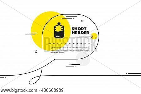 Water Cooler Bottle Icon. Continuous Line Chat Bubble Banner. Still Aqua Drink Sign. Liquid Symbol.