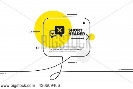 Reject Message Icon. Continuous Line Chat Bubble Banner. Decline Or Remove Chat Sign. Reject Icon In