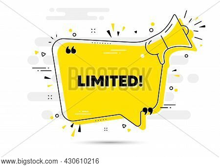 Limited Text. Alert Megaphone Chat Bubble Banner. Special Offer Sign. Sale Promotion Symbol. Limited