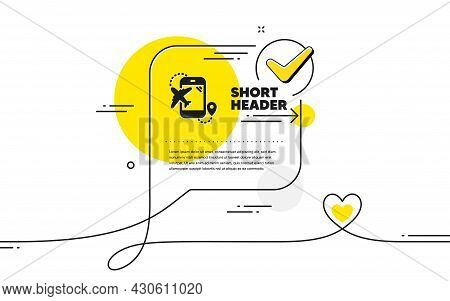 Airplane Travel Icon. Continuous Line Check Mark Chat Bubble. Trip Flight Destination Sign. Holidays