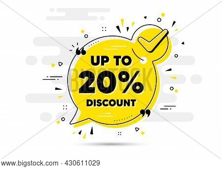 Up To 20 Percent Discount. Check Mark Chat Bubble Banner. Sale Offer Price Sign. Special Offer Symbo