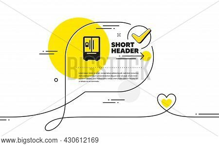 Refrigerator With Ice Maker Icon. Continuous Line Check Mark Chat Bubble. Fridge Sign. Freezer Stora