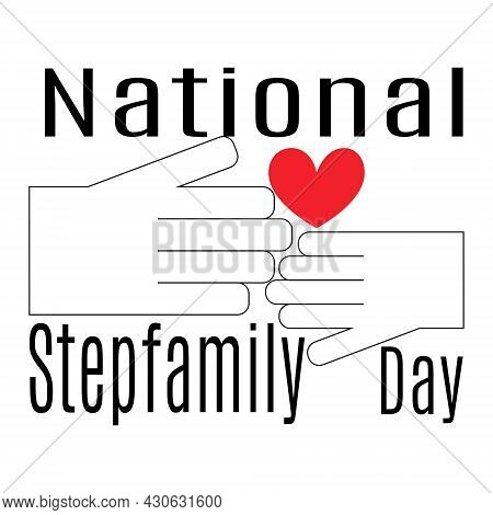 National Stepfamily Day, Idea For A Poster On A Socially Significant Topic Vector Illustration