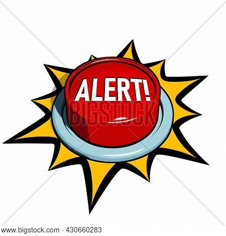 Red Alert Button On White Background. Alarm Button Or Sos Emergency Button Concept. Vector Illustrat