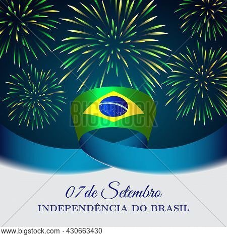 Banner 7 September, Brazil Independence Day, Vector Template With Brazilian Flag And Fireworks On Bl
