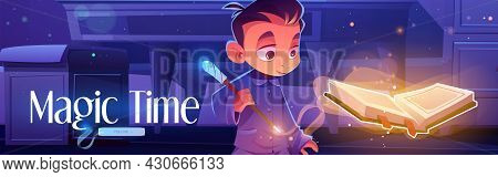 Magic Time Poster With Boy Reading Spell Book At Night. Vector Banner With Cartoon Illustration Of Y