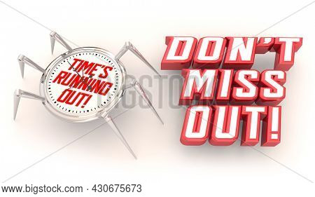 Dont Miss Out Time Is Running Out Clock Ending Soon Last Chance 3d Illustration