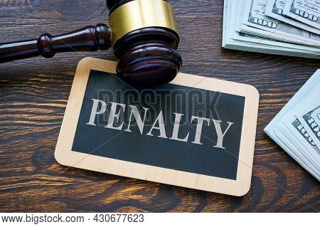 Plate With Word Penalty And Gavel Near Money For Legal Fee.