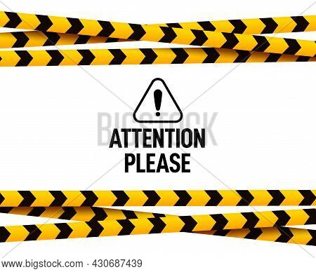Attention Please Banner. Caution Poster, Danger Important Message. Dangerous Information Or Safety C