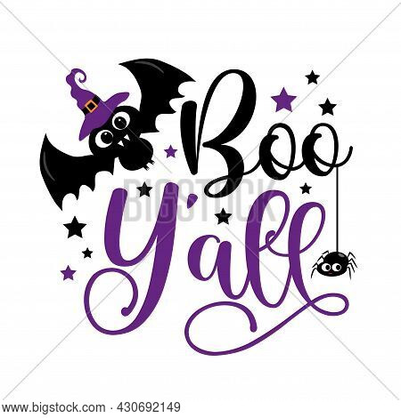 Boo Y'all - Cute Bat In Witch Hat, And With Spider. Halloween Decor. Good For Child Fashion, Poster,