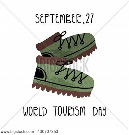 World Tourism Day Card. The Alpinist, Track, Tourist Boots With Texture. Active Sport, Outdoor Pasti