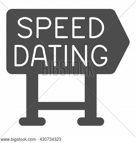 Speed Dating Signboard Pointer Emblem Solid Icon, Dating Concept, Logo Vector Sign On White Backgrou