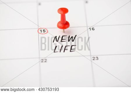Closeup Photo Of Mark On Calendar At Fifteenth Inscription New Life With Red Pushpin