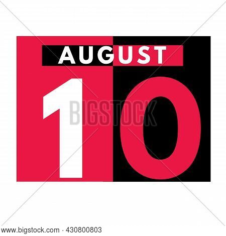 August 10 . Modern Daily Calendar Icon .date ,day, Month .calendar For The Month Of August