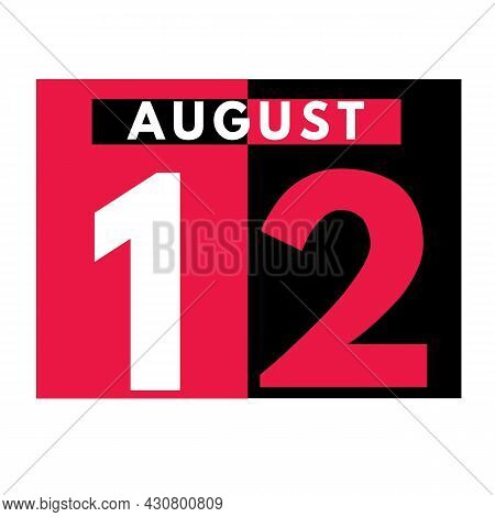 August 12 . Modern Daily Calendar Icon .date ,day, Month .calendar For The Month Of August