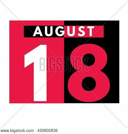 August 18 . Modern Daily Calendar Icon .date ,day, Month .calendar For The Month Of August