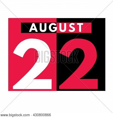 August 22 . Modern Daily Calendar Icon .date ,day, Month .calendar For The Month Of August