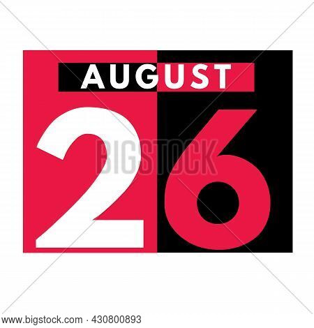 August 26 . Modern Daily Calendar Icon .date ,day, Month .calendar For The Month Of August