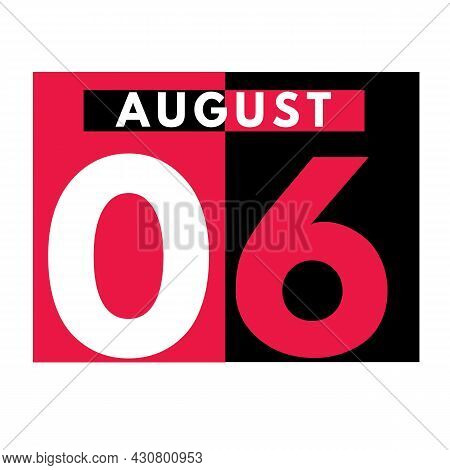 August 6 . Modern Daily Calendar Icon .date ,day, Month .calendar For The Month Of August