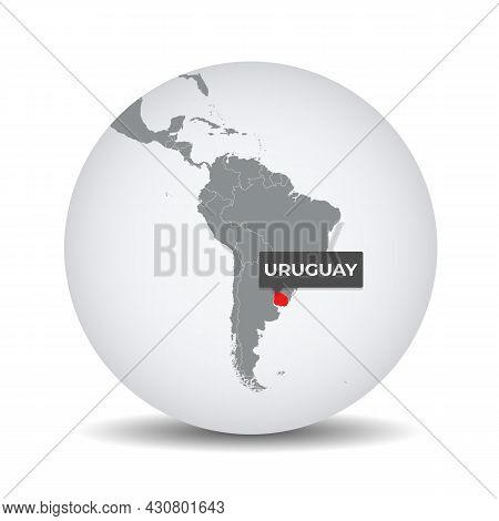 World Globe Map With The Identication Of Uruguay. Map Of Uruguay. Uruguay On Grey Political 3d Globe