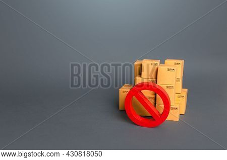 Boxes And Prohibition Symbol No. Trade Wars. A Ban On The Import Of Goods. Impossibility Of Transpor