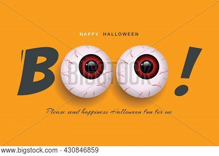 Halloween Text Boo! And Ghost Eyes On An Orange Background.