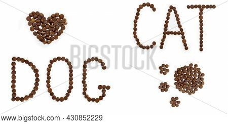 Dry Dog Food In The Shape Of Heart, Paws And Letters Cat Dog Isolated On White Background, Top View.