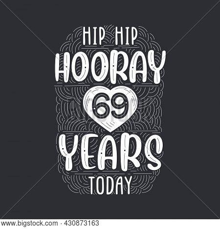 Birthday Anniversary Event Lettering For Invitation, Greeting Card And Template, Hip Hip Hooray 69 Y