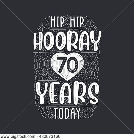 Birthday Anniversary Event Lettering For Invitation, Greeting Card And Template, Hip Hip Hooray 70 Y