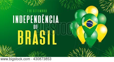 199 Years Anniversary Independencia Do Brasil - Portuguese Text Brazil Independence Day, Fireworks A