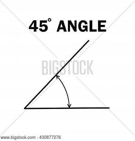 45 Degree Angle. Geometric Mathematical Forty Five Degrees Angle With Arrow Vector Icon Isolated On