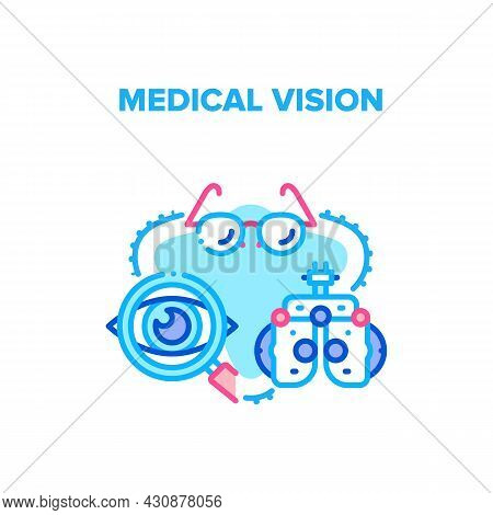Medical Vision Vector Icon Concept. Medical Vision Examination And Treatment With Professional Clini