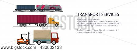 Banner Of Overland Freight Transport, Delivery Trucks And Forklift Truck, Locomotive With Cargo Cont