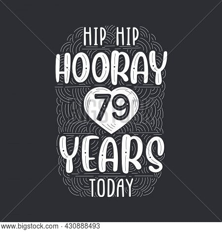 Birthday Anniversary Event Lettering For Invitation, Greeting Card And Template, Hip Hip Hooray 79 Y