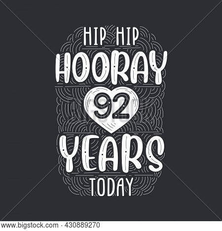 Birthday Anniversary Event Lettering For Invitation, Greeting Card And Template, Hip Hip Hooray 92 Y