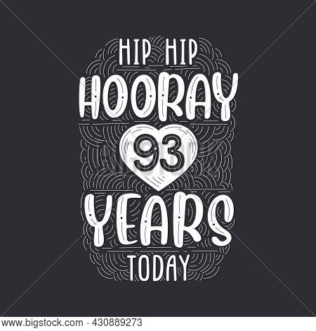 Birthday Anniversary Event Lettering For Invitation, Greeting Card And Template, Hip Hip Hooray 93 Y