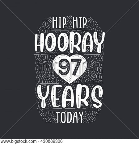 Birthday Anniversary Event Lettering For Invitation, Greeting Card And Template, Hip Hip Hooray 97 Y