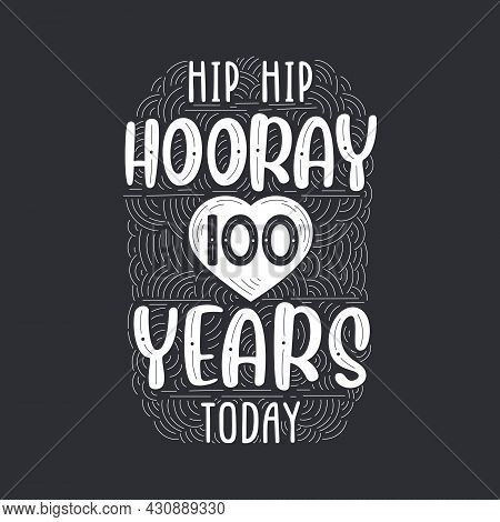 Birthday Anniversary Event Lettering For Invitation, Greeting Card And Template, Hip Hip Hooray 100