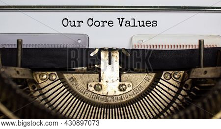 Our Core Values Symbol. Words 'our Core Values' Typed On Retro Typewriter. Business And Our Core Val