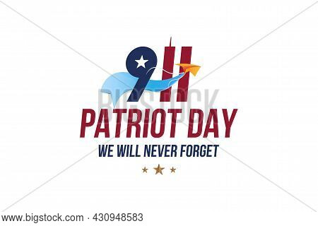 Patriot Day September 11. 2001 We Will Never Forget. Font Inscription With Twin Towers On A White Ba