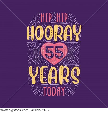 Birthday Anniversary Event Lettering For Invitation, Greeting Card And Template, Hip Hip Hooray 55 Y