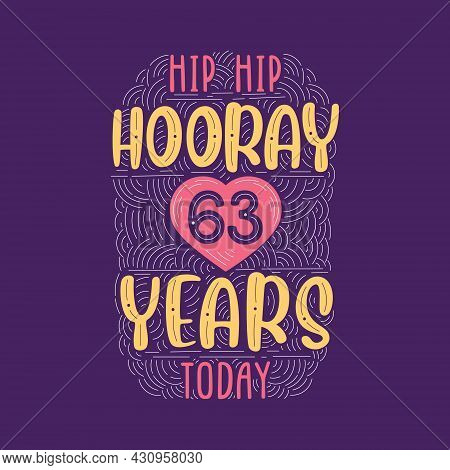 Birthday Anniversary Event Lettering For Invitation, Greeting Card And Template, Hip Hip Hooray 63 Y