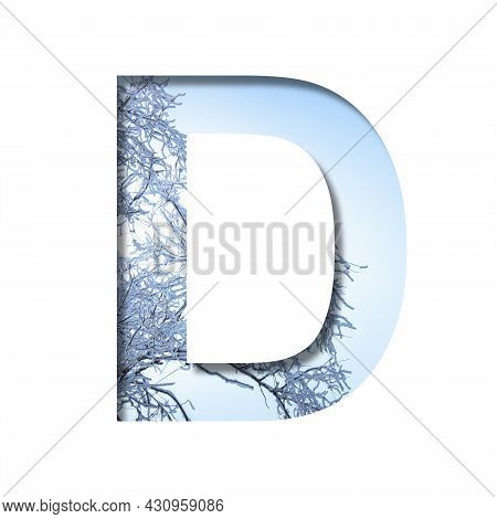 Winter Letters. The Letter D Cut Out Of Paper On The Background Of The Winter Sky And Snow-covered T